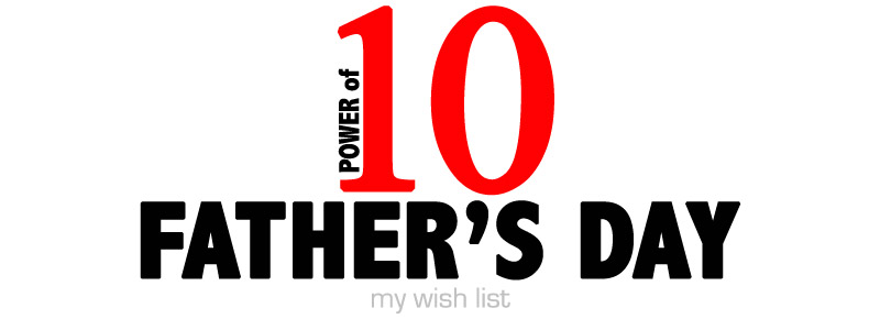 Power of 10 Follow-up Father's Day